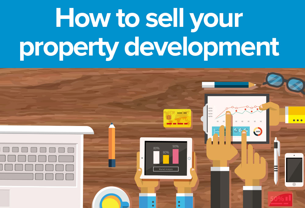 how to sell your property development